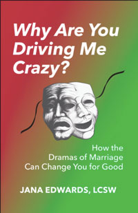 Why Are You Driving Me Crazy? How the Dramas of Marriage ...